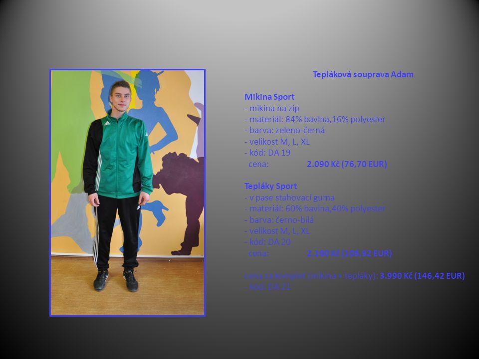 Tepláková souprava Adam Mikina Sport - mikina na zip - materiál: 84% bavlna,16% polyester - barva: zeleno-černá - velikost M, L, XL - kód: DA 19 cena: 2.090 Kč (76,70 EUR) Tepláky Sport - v pase stahovací guma - materiál: 60% bavlna,40% polyester - barva: černo-bílá - velikost M, L, XL - kód: DA 20 cena: 2.190 Kč (109,92 EUR) cena za komplet (mikina + tepláky): 3.990 Kč (146,42 EUR) - kód: DA 21