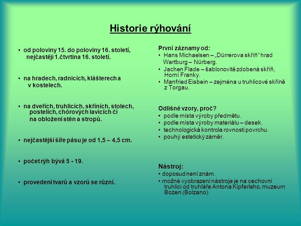Historie rýhování od poloviny 15.do poloviny 16. století, nejčastěji 1.čtvrtina 16.