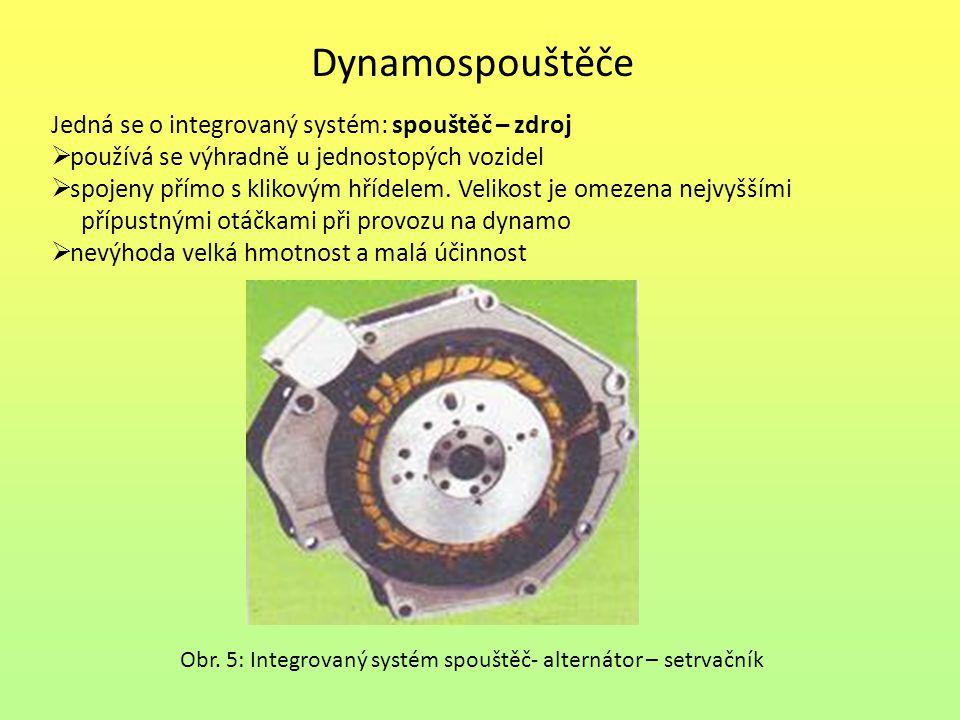 Dynamospouštěče Jedná se o integrovaný systém: spouštěč – zdroj  používá se výhradně u jednostopých vozidel  spojeny přímo s klikovým hřídelem. Veli