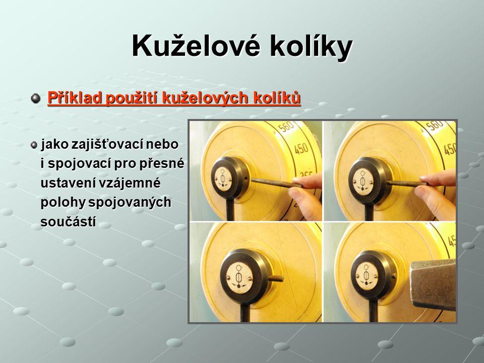 Rýhované kolíky Rýhované kolíky se používají jako spojovací, Díra nemusí být vystružená, Mají tři podélné rýhy po obvodu, Vytlačením rýh vznikají na kolíku výstupky, které zabraňují uvolnění spoje.