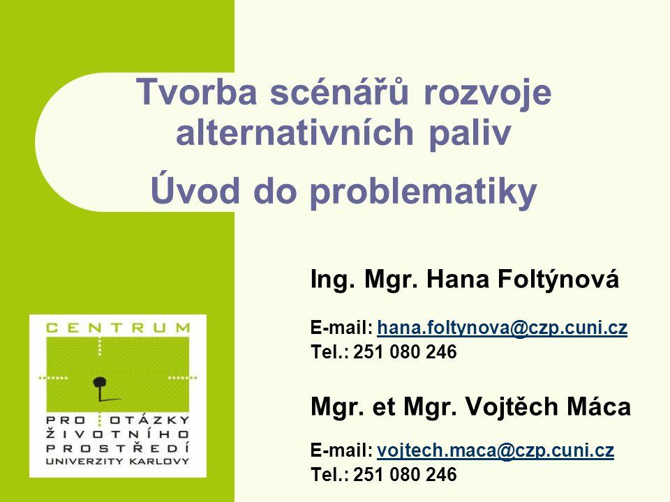Ing. Mgr. Hana Foltýnová E-mail: hana.foltynova@czp.cuni.czhana.foltynova@czp.cuni.cz Tel.: 251 080 246 Mgr. et Mgr. Vojtěch Máca E-mail: vojtech.maca