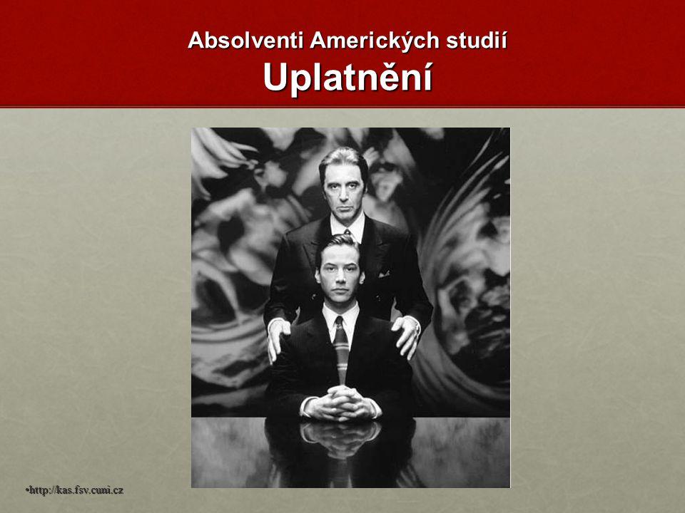 Absolventi Amerických studií Uplatnění http://kas.fsv.cuni.cz