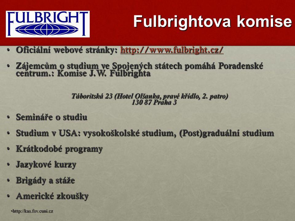 Fulbrightova komise Oficiální webové stránky: http://www.fulbright.cz/ Oficiální webové stránky: http://www.fulbright.cz/http://www.fulbright.cz/ Zájemc ů m o studium ve Spojených státech pomáhá Poradenské centrum.: Komise J.W.