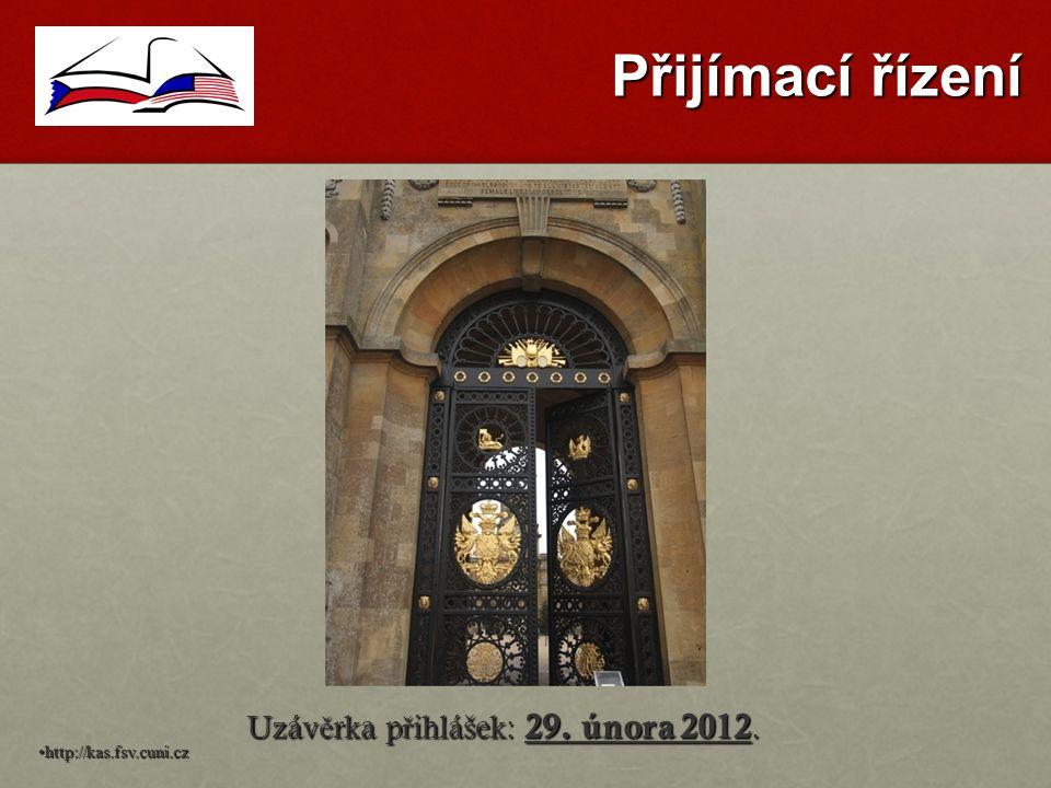 Přijímací řízení Uzáv ě rka p ř ihlášek: 29. února 2012. http://kas.fsv.cuni.cz