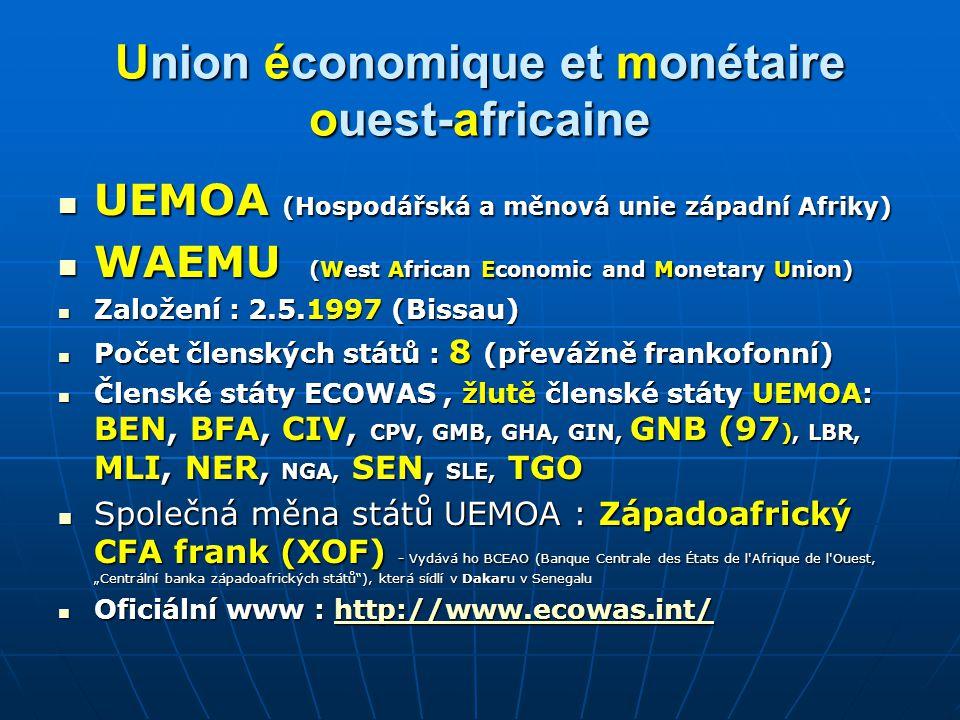 Union économique et monétaire ouest-africaine UEMOA (Hospodářská a měnová unie západní Afriky) UEMOA (Hospodářská a měnová unie západní Afriky) WAEMU