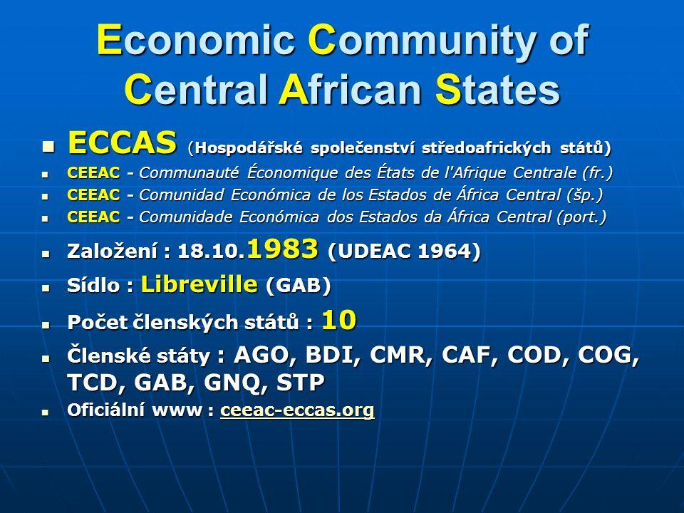 Economic Community of Central African States ECCAS (Hospodářské společenství středoafrických států) ECCAS (Hospodářské společenství středoafrických st