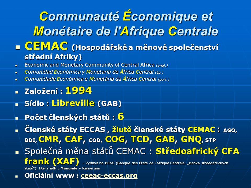 Communauté Économique et Monétaire de l'Afrique Centrale CEMAC (Hospodářské a měnové společenství střední Afriky) CEMAC (Hospodářské a měnové společen