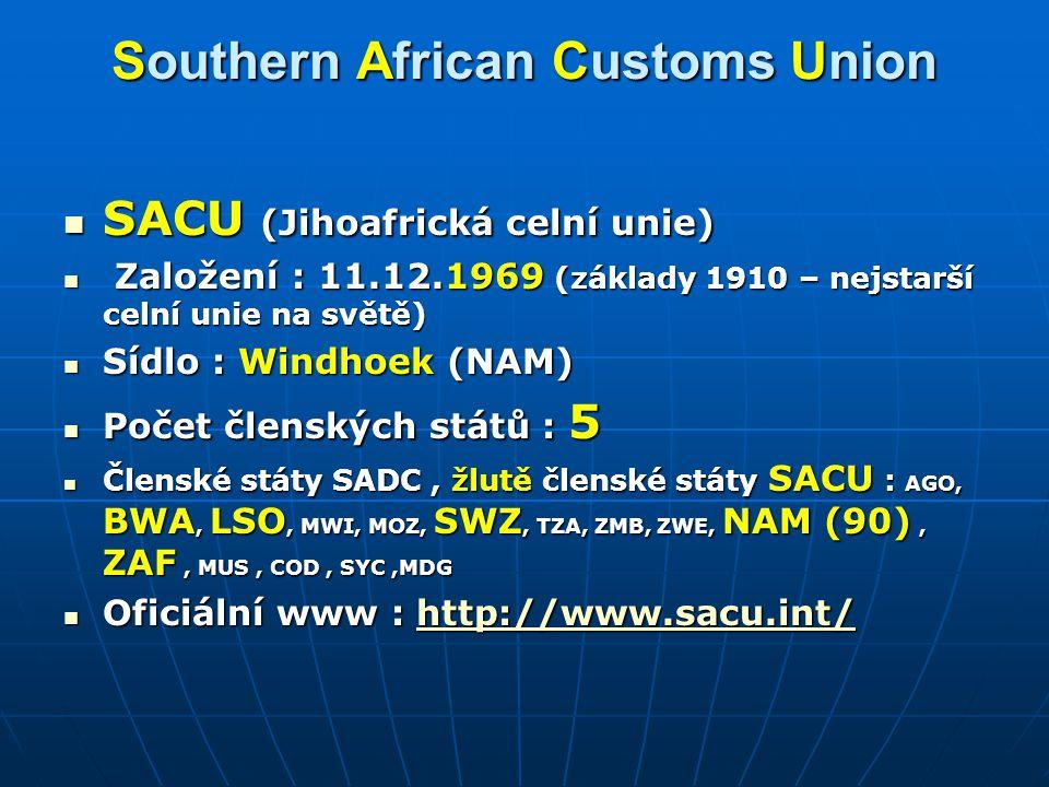 Southern African Customs Union SACU (Jihoafrická celní unie) SACU (Jihoafrická celní unie) Založení : 11.12.1969 (základy 1910 – nejstarší celní unie