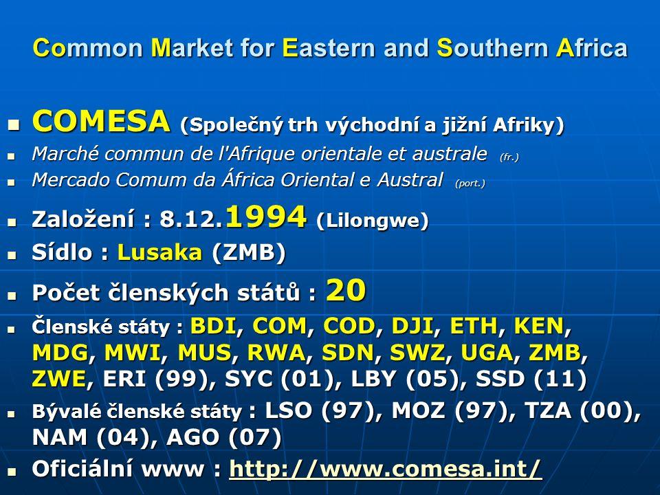 Common Market for Eastern and Southern Africa Common Market for Eastern and Southern Africa COMESA (Společný trh východní a jižní Afriky) COMESA (Spol