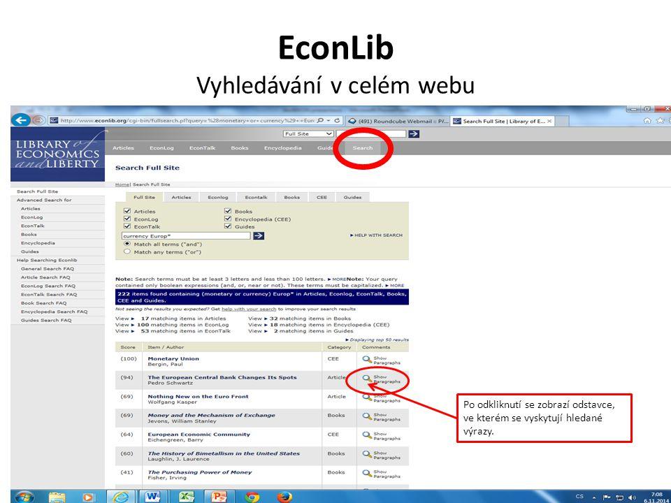 EconLib Vyhledávání v celém webu Po odkliknutí se zobrazí odstavce, ve kterém se vyskytují hledané výrazy.