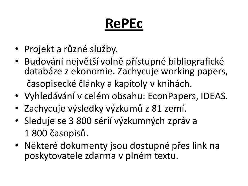 RePEc Projekt a různé služby. Budování největší volně přístupné bibliografické databáze z ekonomie. Zachycuje working papers, časopisecké články a kap