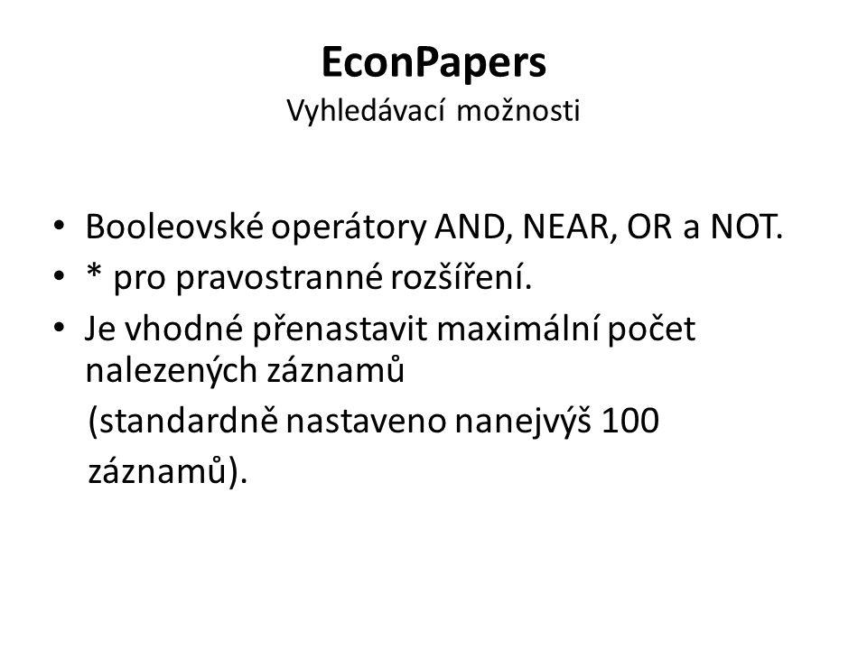 EconPapers Vyhledávací možnosti Booleovské operátory AND, NEAR, OR a NOT. * pro pravostranné rozšíření. Je vhodné přenastavit maximální počet nalezený