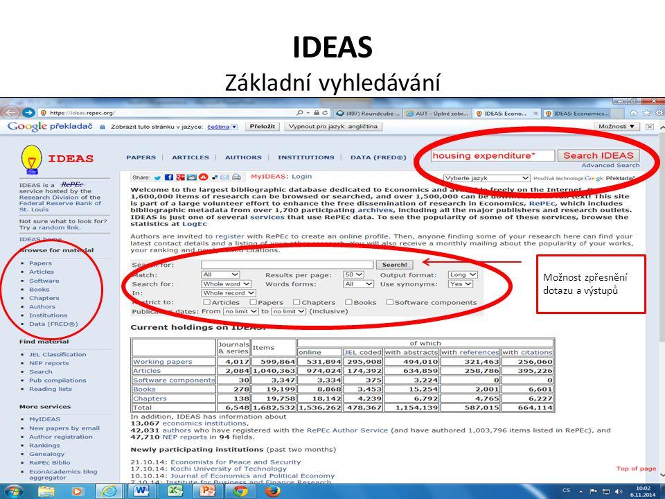 IDEAS Základní vyhledávání Možnost zpřesnění dotazu a výstupů