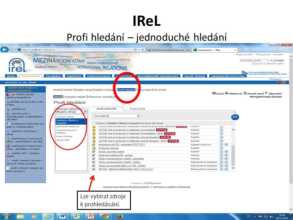 IReL Profi hledání – jednoduché hledání Lze vybírat zdroje k prohledávání.
