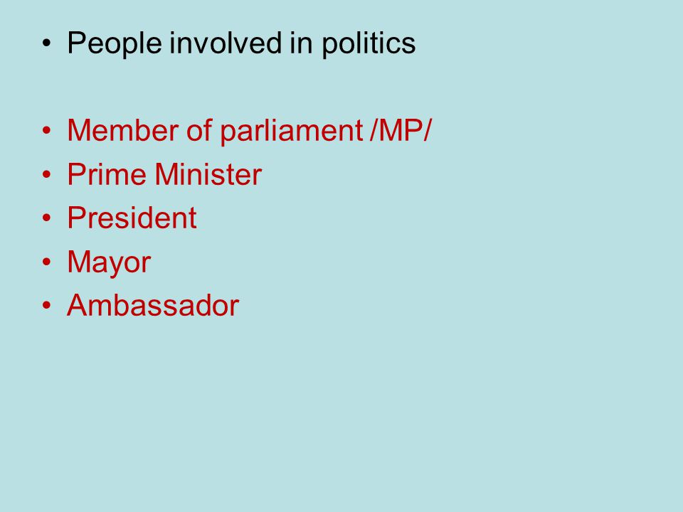 Bodies involved in politics Chamber: hall used ba a group of legislators Cabinet: a committee of the most important ministers in the government Embassy: the building where an ambassador and his/her staff are based Ministry: a department of state headed by a minister