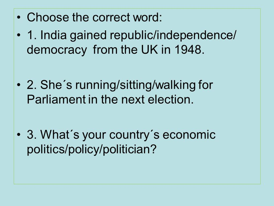 Solution: 1. independence 2. running 3. policy