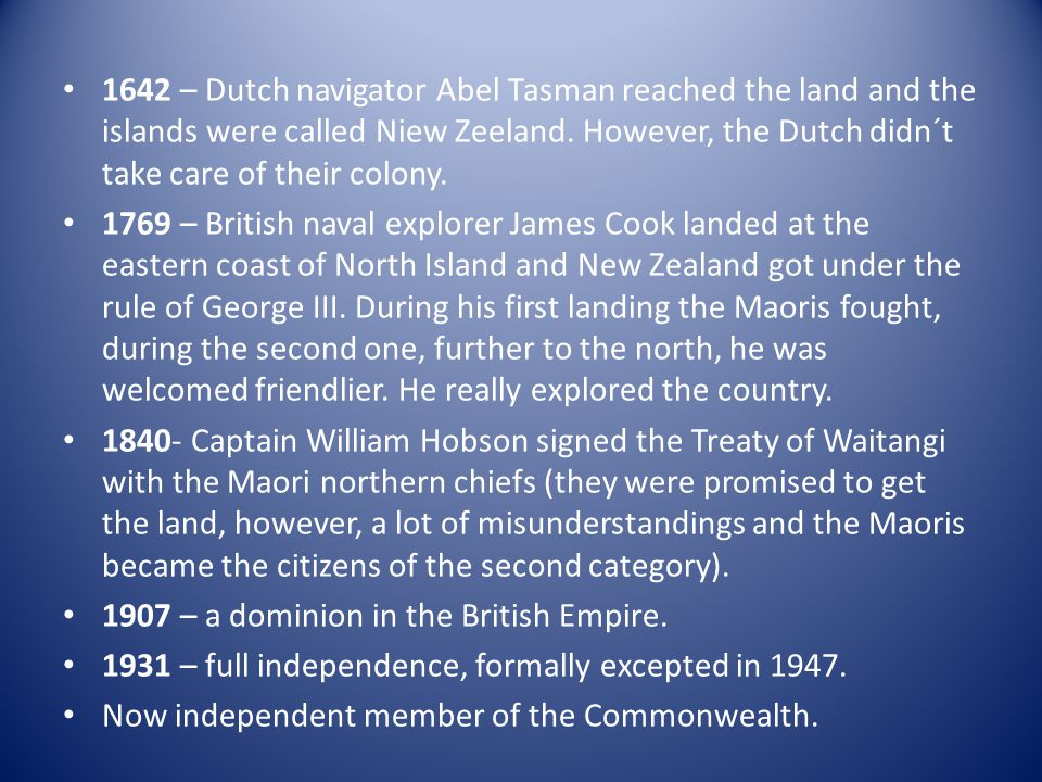 1642 – Dutch navigator Abel Tasman reached the land and the islands were called Niew Zeeland.