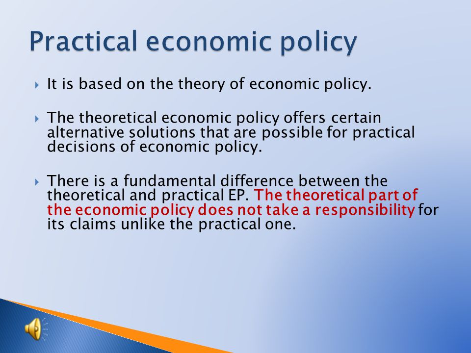  It is based on the theory of economic policy.
