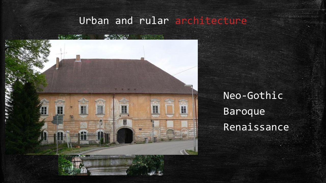 Urban and rular architecture Neo-Gothic Baroque Renaissance