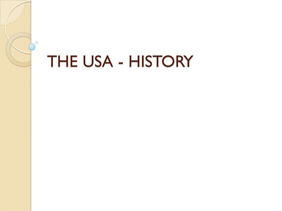 THE USA - HISTORY