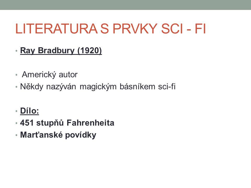 Ray Bradbury (1920) Americký autor Někdy nazýván magickým básníkem sci-fi Dílo: 451 stupňů Fahrenheita Marťanské povídky