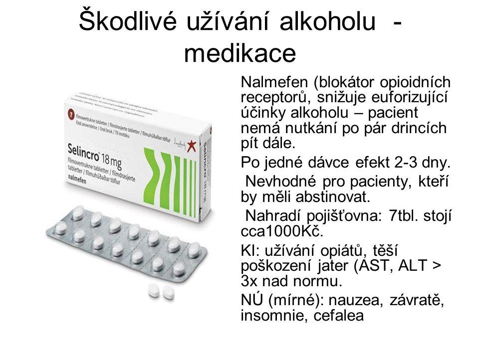 Škodlivé užívání alkoholu - medikace Nalmefen (blokátor opioidních receptorů, snižuje euforizující účinky alkoholu – pacient nemá nutkání po pár drinc