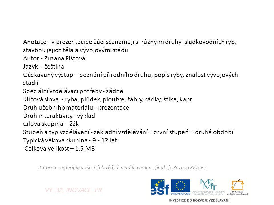 Autorem materiálu a všech jeho částí, není-li uvedeno jinak, je Zuzana Pištová.