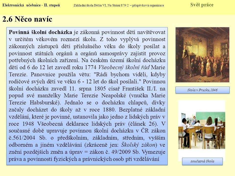 2.6 Něco navíc Elektronická učebnice - II. stupeň Základní škola Děčín VI, Na Stráni 879/2 – příspěvková organizace Svět práce Povinná školní docházka