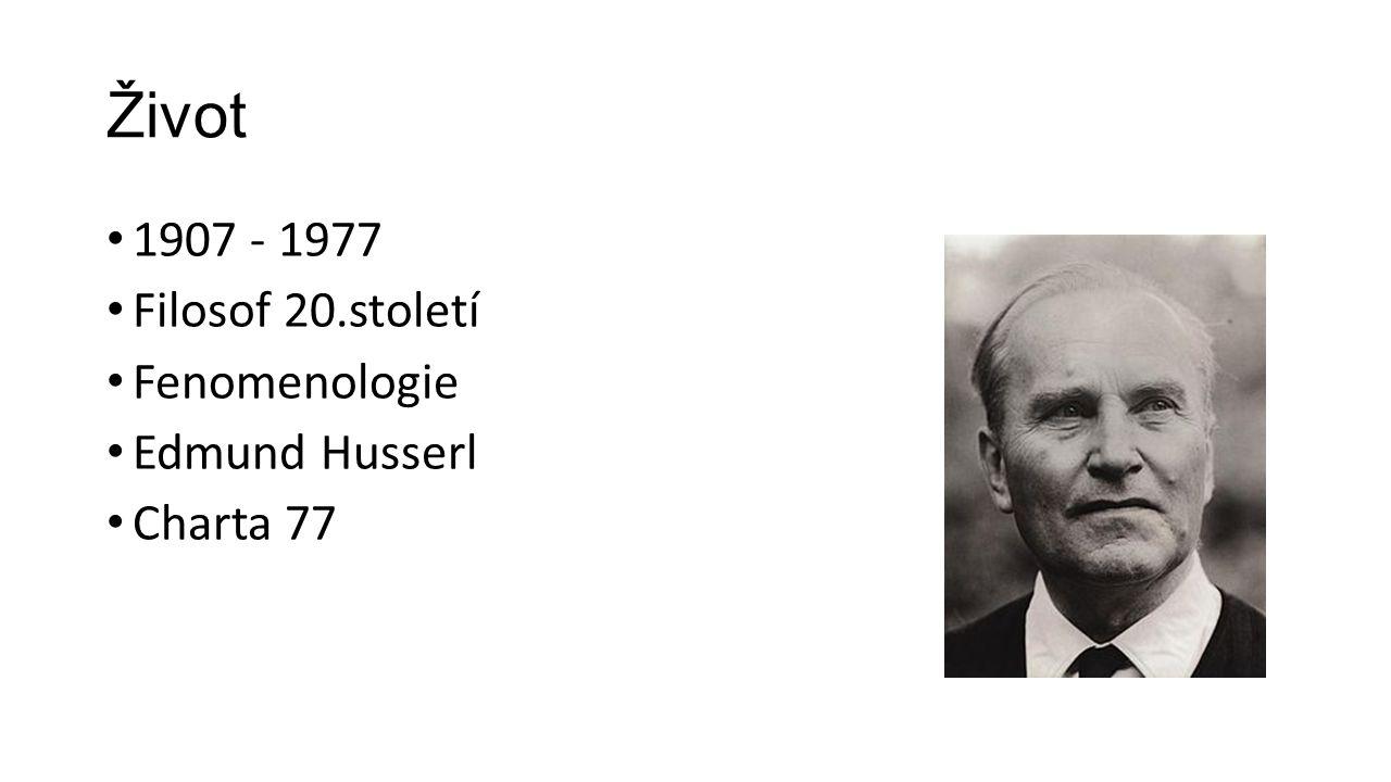 Život 1907 - 1977 Filosof 20.století Fenomenologie Edmund Husserl Charta 77