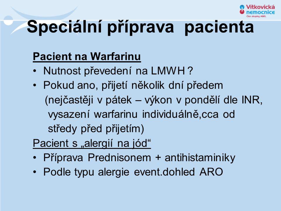 Speciální příprava pacienta Pacient na Warfarinu Nutnost převedení na LMWH .