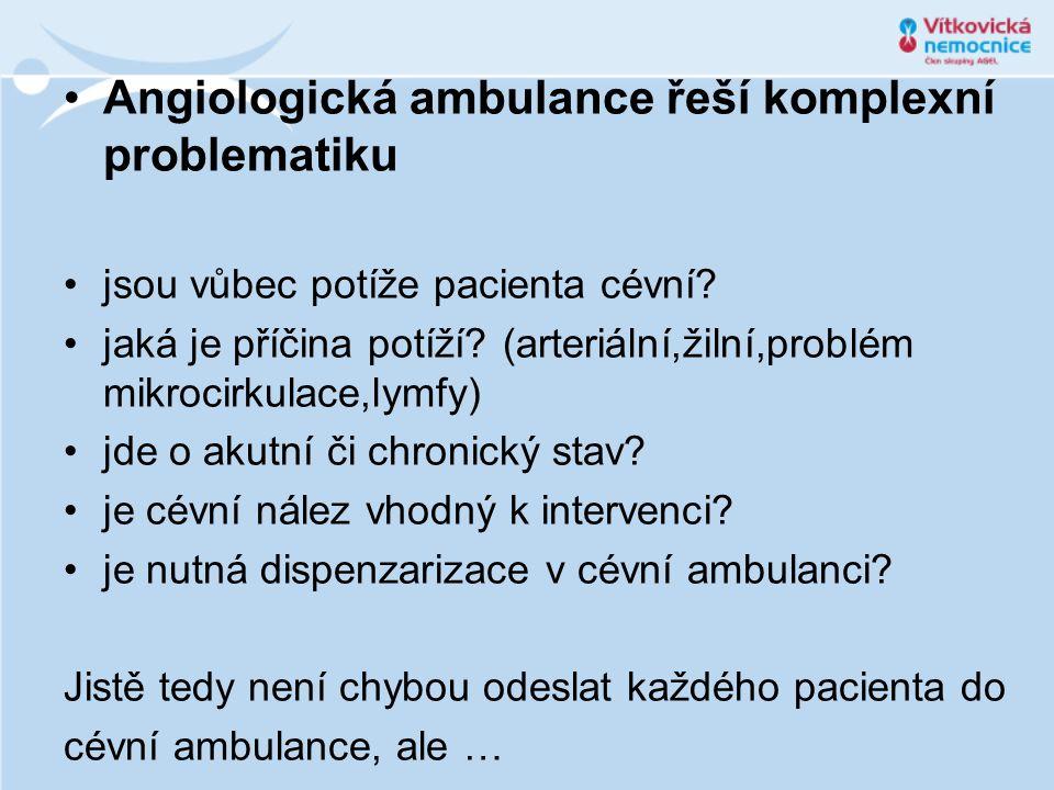 Angiologická ambulance řeší komplexní problematiku jsou vůbec potíže pacienta cévní.