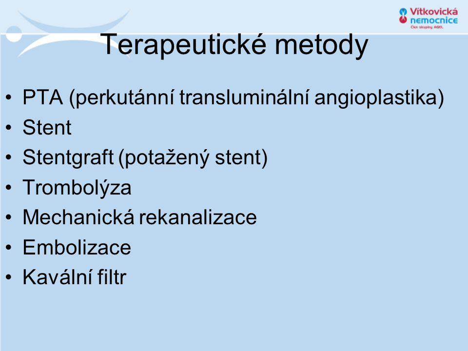 Terapeutické metody PTA (perkutánní transluminální angioplastika) Stent Stentgraft (potažený stent) Trombolýza Mechanická rekanalizace Embolizace Kavá