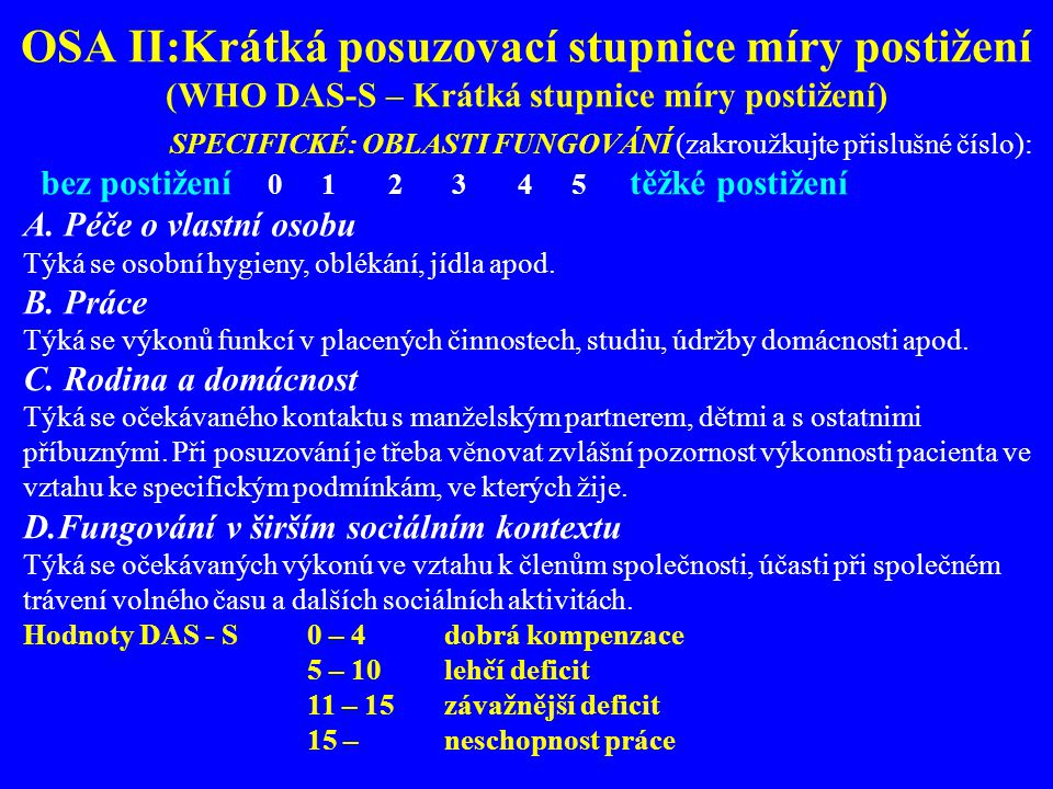 OSA II:Krátká posuzovací stupnice míry postižení (WHO DAS-S – Krátká stupnice míry postižení) SPECIFICKÉ: OBLASTI FUNGOVÁNÍ (zakroužkujte přislušné čí