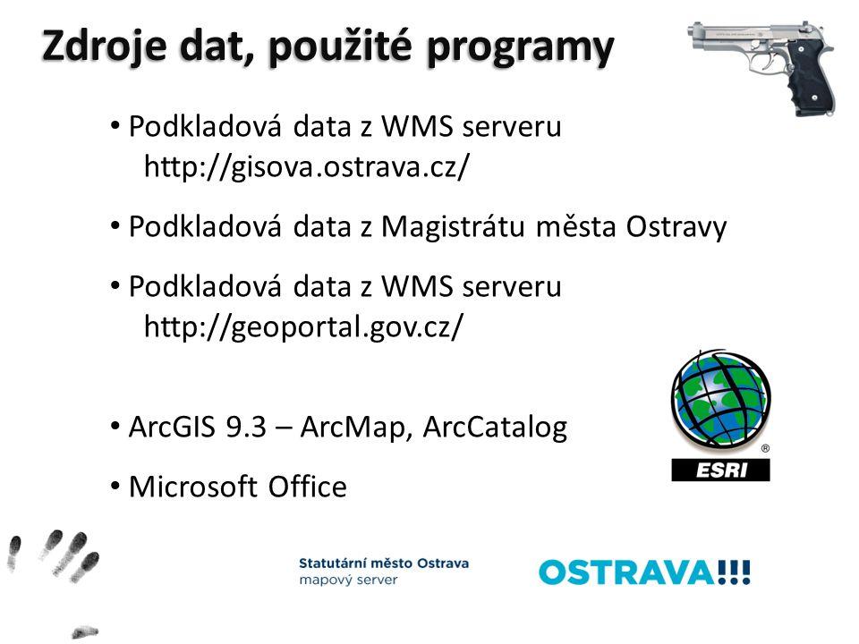 Podkladová data z WMS serveru http://gisova.ostrava.cz/ Podkladová data z Magistrátu města Ostravy Podkladová data z WMS serveru http://geoportal.gov.