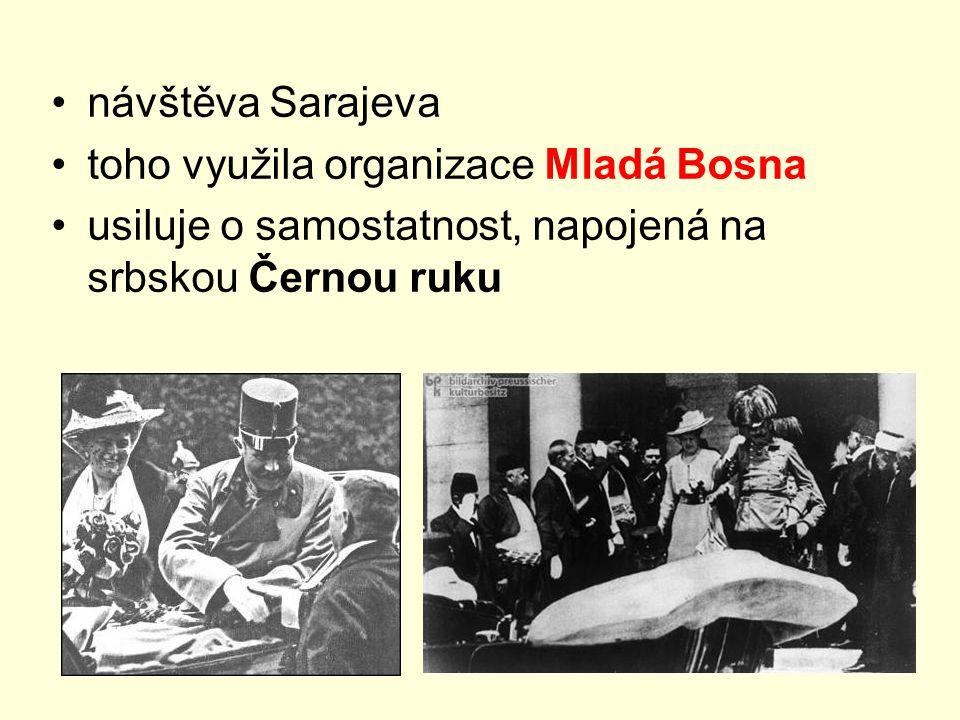 návštěva Sarajeva toho využila organizace Mladá Bosna usiluje o samostatnost, napojená na srbskou Černou ruku