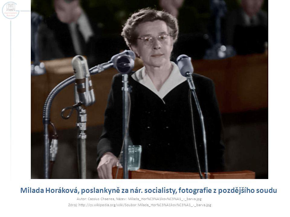 Milada Horáková, poslankyně za nár. socialisty, fotografie z pozdějšího soudu Autor: Cassius Chaerea, Název: Milada_Hor%C3%A1kov%C3%A1_-_barva.jpg Zdr