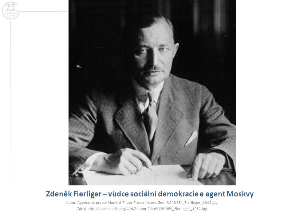 Zdeněk Fierliger – vůdce sociální demokracie a agent Moskvy Autor: Agence de presse Mondial Photo-Presse, Název: Zden%C4%9Bk_Fierlinger_1932.jpg Zdroj