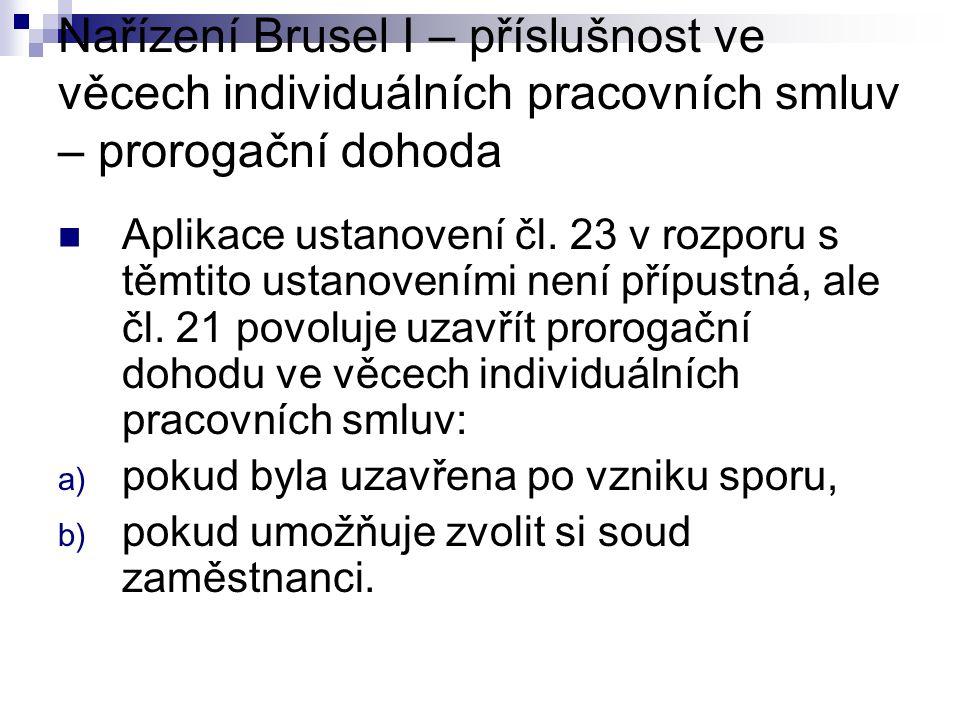 Nařízení Brusel I – příslušnost ve věcech individuálních pracovních smluv – prorogační dohoda Aplikace ustanovení čl.