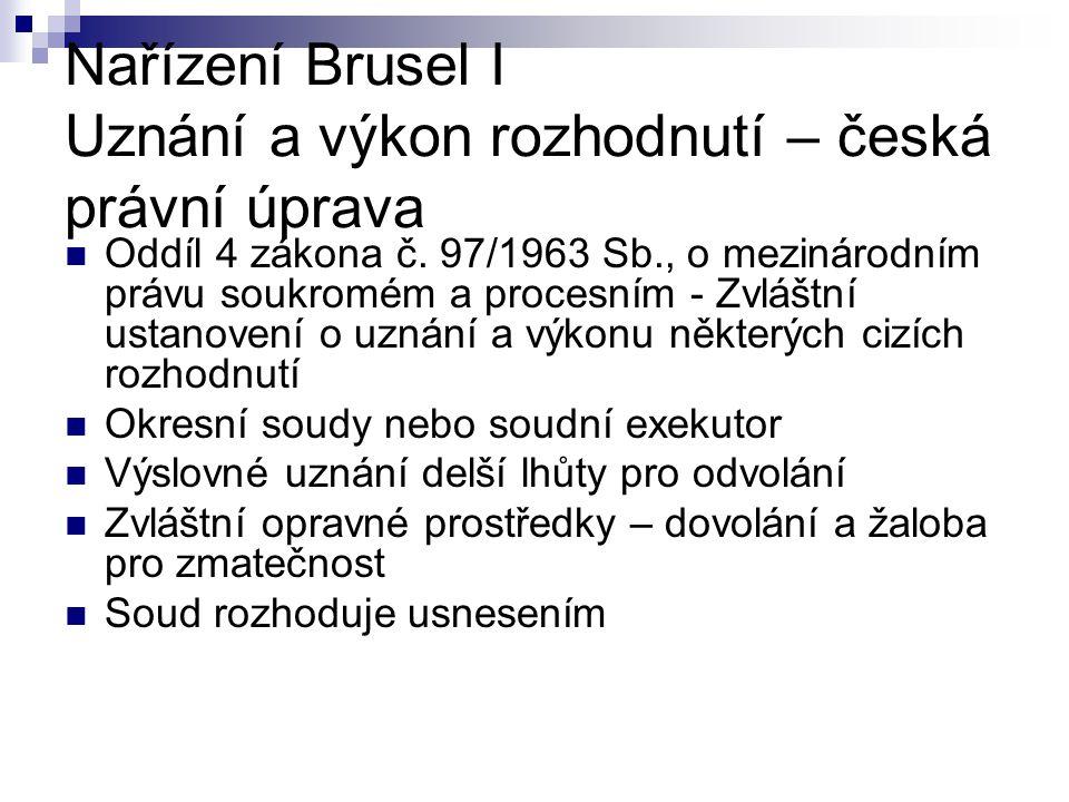 Nařízení Brusel I Uznání a výkon rozhodnutí – česká právní úprava Oddíl 4 zákona č.
