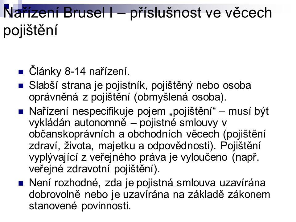 Nařízení Brusel I – příslušnost ve věcech pojištění Články 8-14 nařízení.