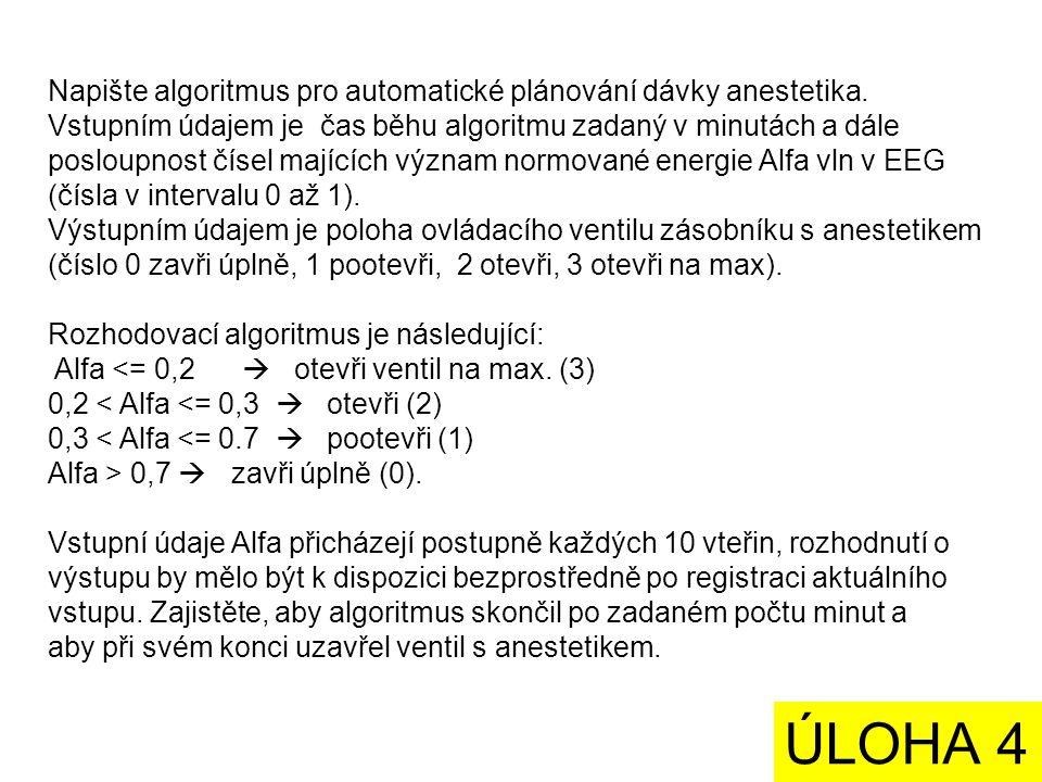 Napište algoritmus pro automatické plánování dávky anestetika.