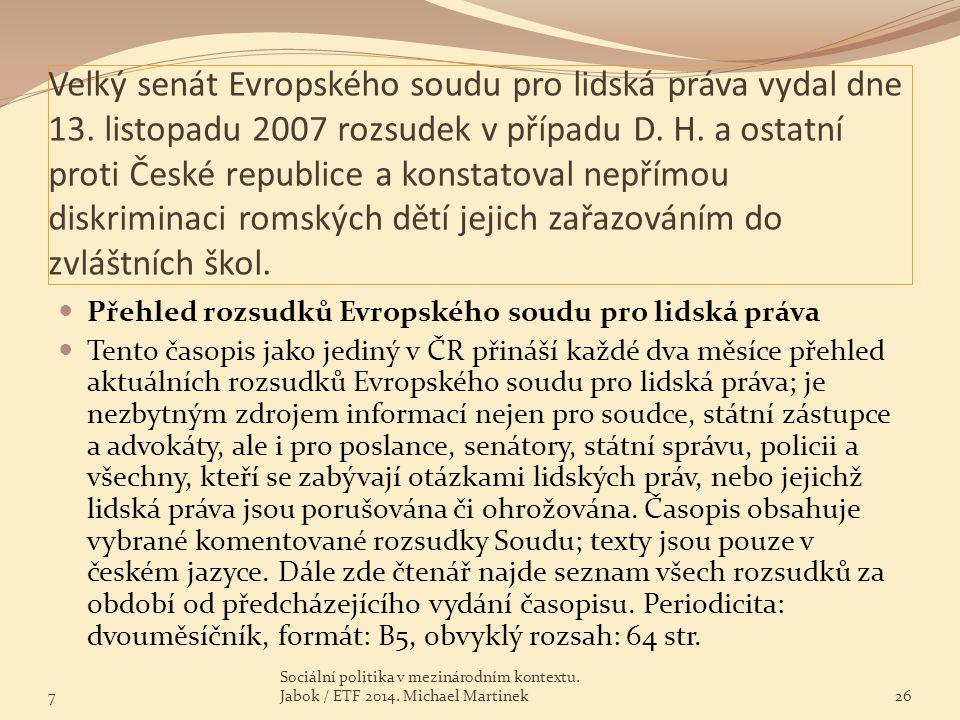 Velký senát Evropského soudu pro lidská práva vydal dne 13. listopadu 2007 rozsudek v případu D. H. a ostatní proti České republice a konstatoval nepř