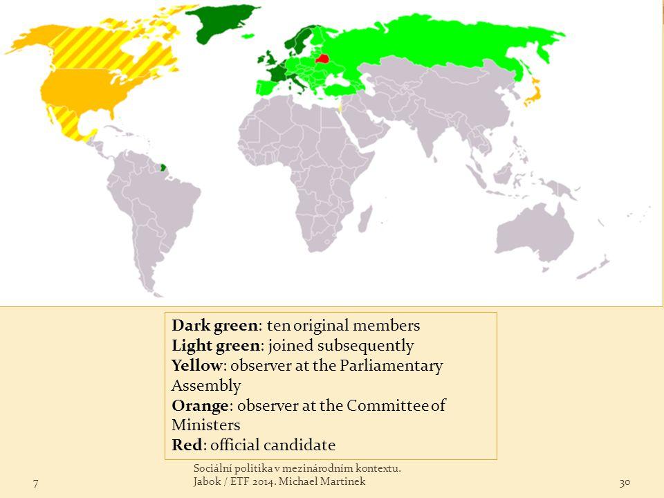 7 Sociální politika v mezinárodním kontextu. Jabok / ETF 2014. Michael Martinek30 Dark green: ten original members Light green: joined subsequently Ye