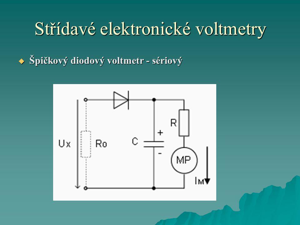 Střídavé elektronické voltmetry  Špičkový diodový voltmetr - sériový