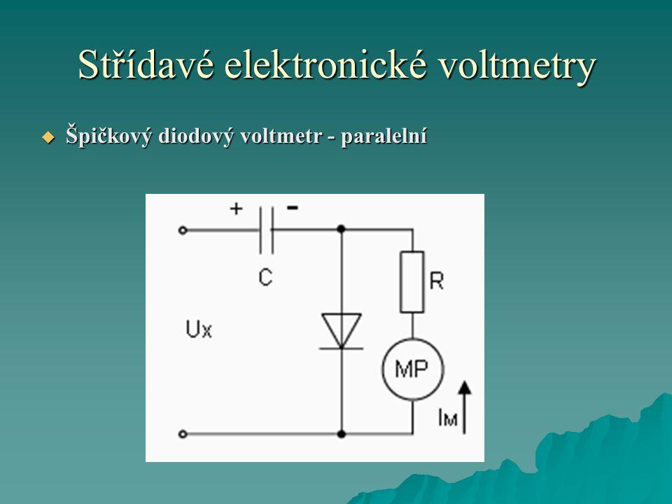 Střídavé elektronické voltmetry  Špičkový diodový voltmetr - paralelní