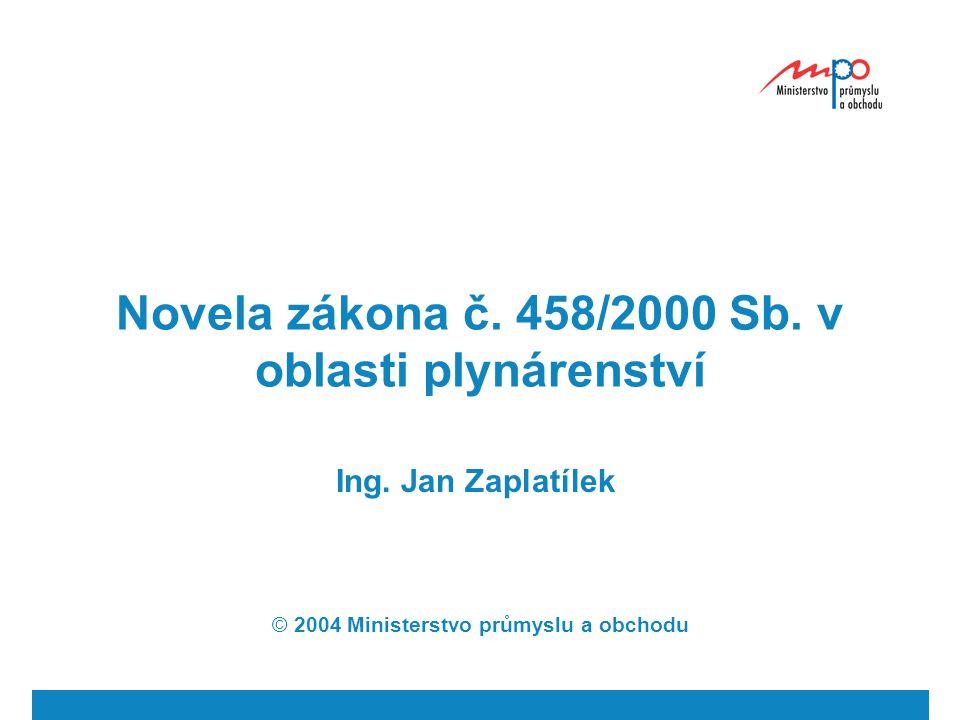Novela zákona č. 458/2000 Sb. v oblasti plynárenství Ing.