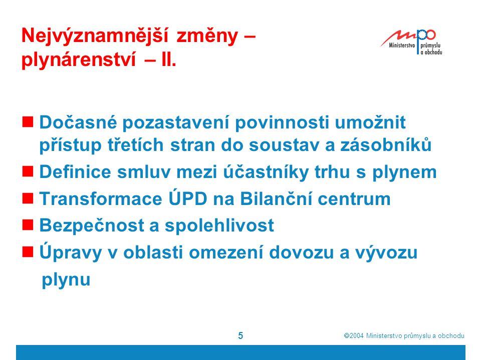  2004  Ministerstvo průmyslu a obchodu 16 Nové povinné vybavení konečných zákazníků měřícím zařízením – IV.