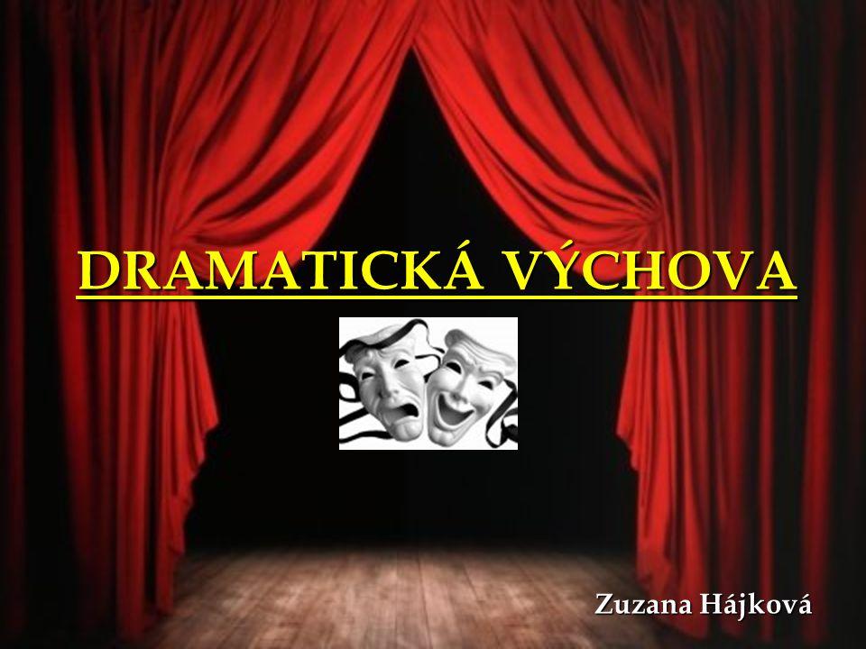 Charakteristika Jeden z pěti oborů estetické výchovy a výchovy uměnímJeden z pěti oborů estetické výchovy a výchovy uměním (vedle výchovy literární, výtvarné, hudební a pohybové/taneční) (vedle výchovy literární, výtvarné, hudební a pohybové/taneční) Pedagogická disciplínaPedagogická disciplína Využívá divadla a uměníVyužívá divadla a umění Pracuje s prožíváním, jednáním a vztahyPracuje s prožíváním, jednáním a vztahy Především rozvíjí spolupráci, kolektivní tvorbu a obrazotvornost (představivost a fantazie)Především rozvíjí spolupráci, kolektivní tvorbu a obrazotvornost (představivost a fantazie) Učení především přímým prožitkem a vlastní zkušeností v jednáníUčení především přímým prožitkem a vlastní zkušeností v jednání Hledání řešení nastoleného problému/situace nejen intelektem, ale i se zapojením těla a emocíHledání řešení nastoleného problému/situace nejen intelektem, ale i se zapojením těla a emocí