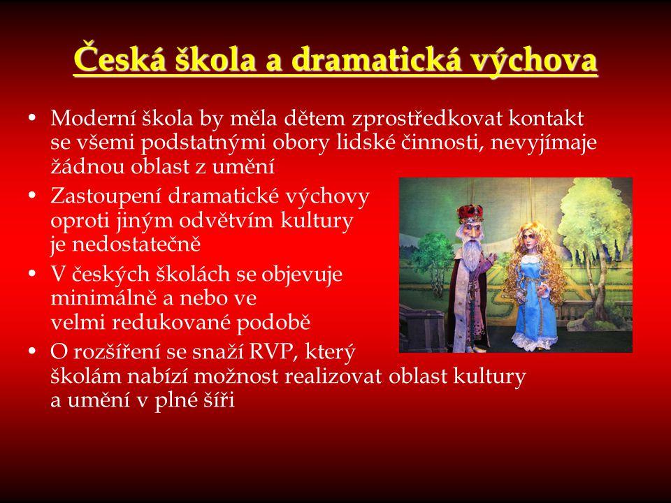 Česká škola a dramatická výchova Moderní škola by měla dětem zprostředkovat kontakt se všemi podstatnými obory lidské činnosti, nevyjímaje žádnou obla