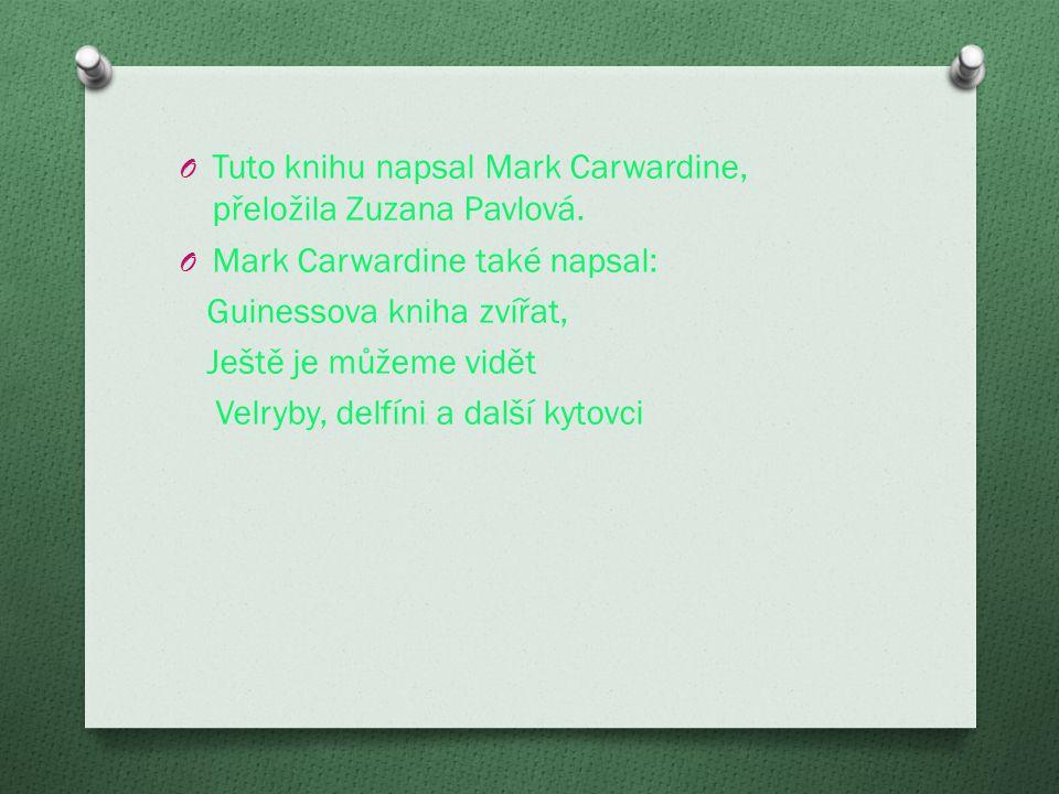 O Tuto knihu napsal Mark Carwardine, přeložila Zuzana Pavlová.